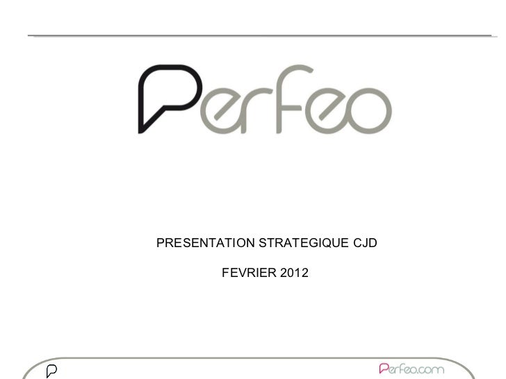 PRESENTATION STRATEGIQUE CJD FEVRIER 2012