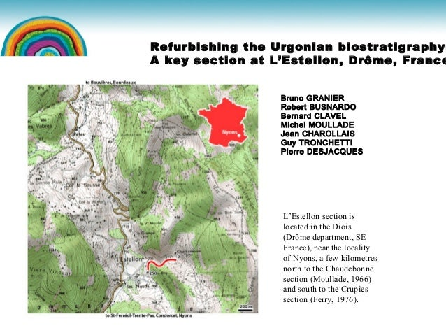 Refurbishing the Urgonian biostratigraphy: A key section at L'Estellon, Drôme, France Bruno GRANIER Robert BUSNARDO Bernar...