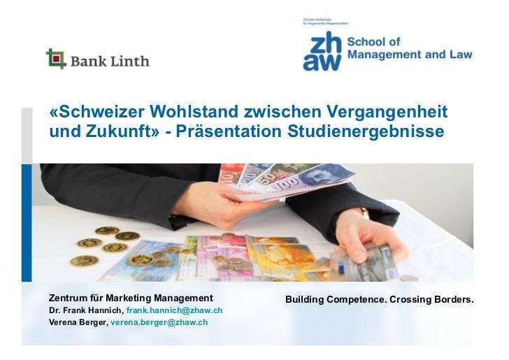 «Schweizer Wohlstand zwischen Vergangenheit und Zukunft» - Präsentation Studienergebnisse <ul><li>Zentrum für Marketing Ma...
