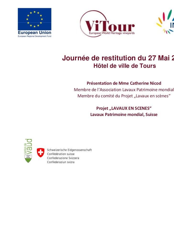 Journée de restitution du 27 Mai 2011            Hôtel de ville de Tours       Présentation de Mme Catherine Nicod   Membr...