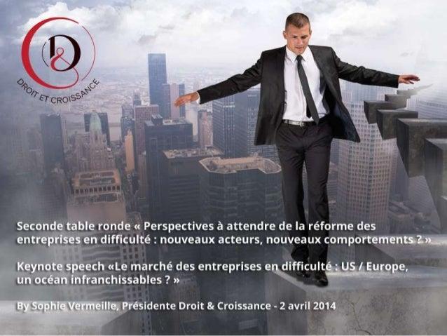 SECONDE TABLE-RONDE « PERSPECTIVES À ATTENDRE DE LA RÉFORME DES ENTREPRISES EN DIFFICULTÉ : NOUVEAUX ACTEURS, NOUVEAUX COM...