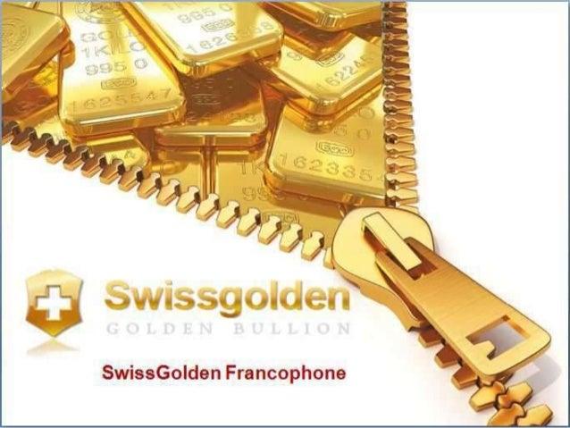 Compagnie Swissgolden • La boutique en ligne est destinée au commerce d´investissement en lingots d´or de 1 à 100 grammes ...
