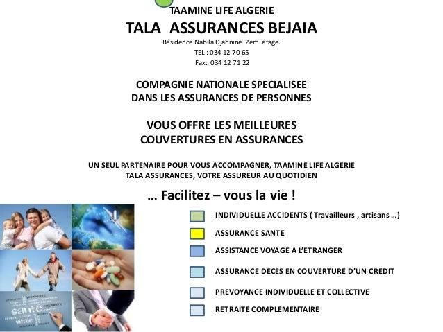 TAAMINE LIFE ALGERIE TALA ASSURANCES BEJAIA Résidence Nabila Djahnine 2em étage. TEL : 034 12 70 65 Fax: 034 12 71 22 COMP...