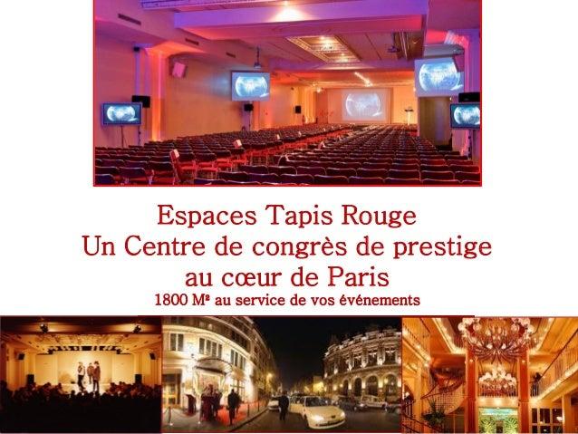 Espaces Tapis Rouge Un Centre de congrès de prestige au cœur de Paris 1800 M² au service de vos événements