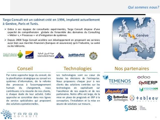Qui sommes nous?  Targa Consult est un cabinet créé en 1994, implanté actuellement  à Genève, Paris et Tunis.   Grâce à s...