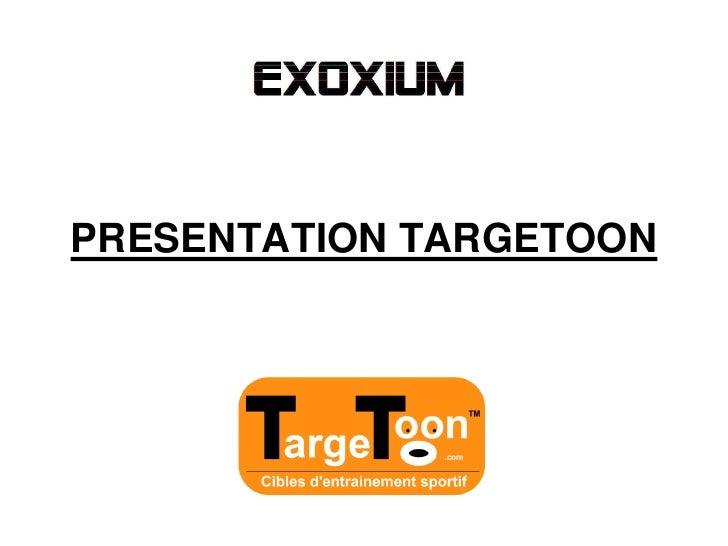 PRESENTATION TARGETOON