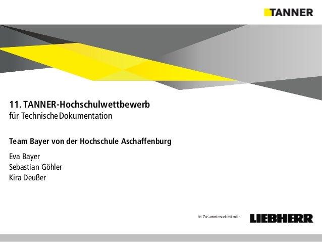 © 2014 vertraulich | Folie 2 Team Bayer von der Hochschule Aschaffenburg Eva Bayer Sebastian Göhler Kira Deußer 11.TANNER-...