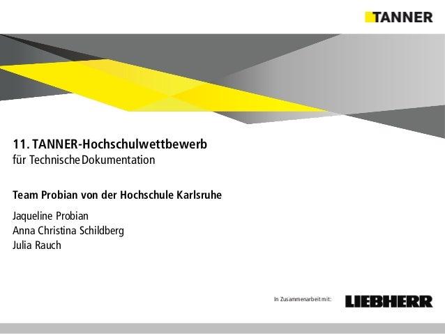 © 2014 vertraulich | Folie 7 Team Probian von der Hochschule Karlsruhe Jaqueline Probian Anna Christina Schildberg Julia R...