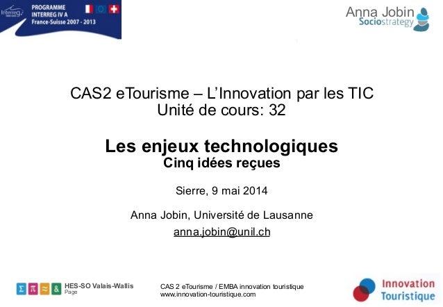 HES-SO Valais-Wallis Page CAS 2 eTourisme / EMBA innovation touristique www.innovation-touristique.com CAS2 eTourisme – L'...