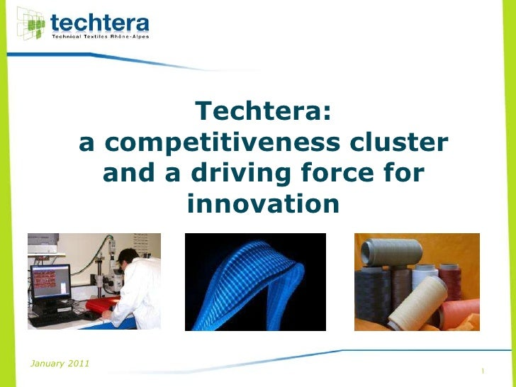 Techtera:         a competitiveness cluster           and a driving force for                 innovationJanuary 2011      ...