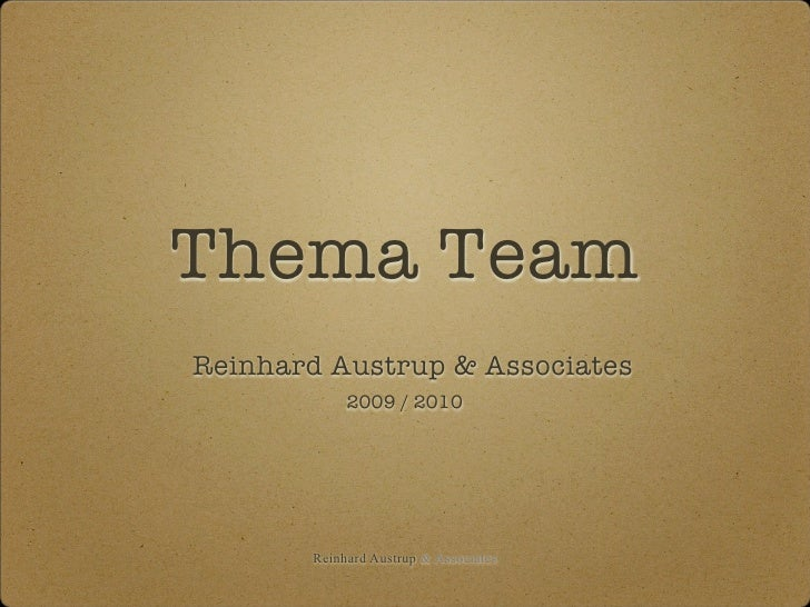 Thema Team Reinhard Austrup & Associates             2009 / 2010            Reinhard Austrup & Associates