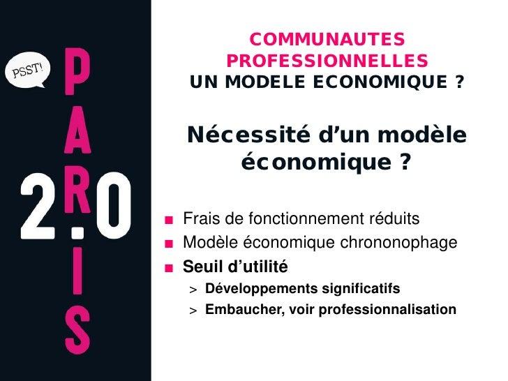 COMMUNAUTES      PROFESSIONNELLES   UN MODELE ECONOMIQUE ?     Nécessité d'un modèle      économique ?  ■ Frais de fonctio...
