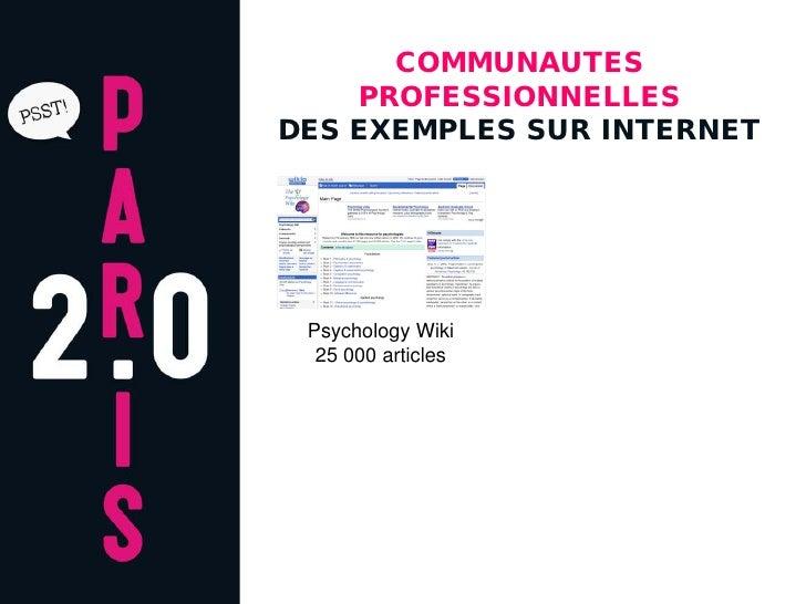 COMMUNAUTES     PROFESSIONNELLES DES EXEMPLES SUR INTERNET      Psychology Wiki   25 000 articles