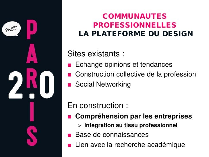 COMMUNAUTES       PROFESSIONNELLES    LA PLATEFORME DU DESIGN  Sites existants : ■ Echange opinions et tendances ■ Constru...