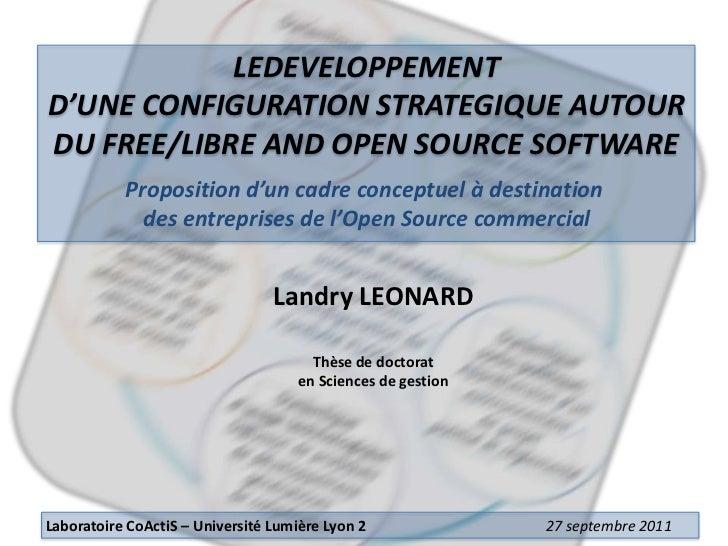 LEDEVELOPPEMENTD'UNE CONFIGURATION STRATEGIQUE AUTOURDU FREE/LIBRE AND OPEN SOURCE SOFTWARE           Proposition d'un cad...