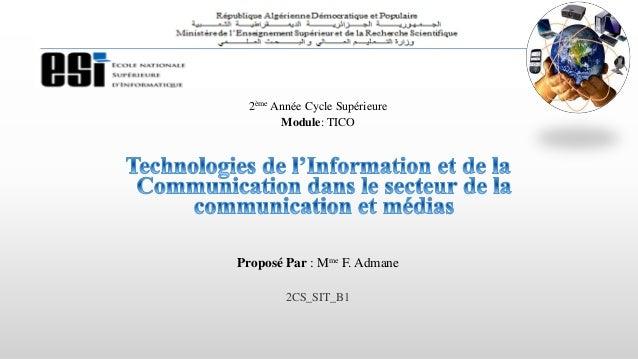 2ème Année Cycle Supérieure Module: TICO Proposé Par : Mme F. Admane 2CS_SIT_B1