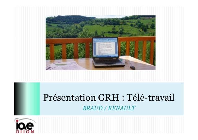 Présentation GRH : Télé-travail BRAUD / RENAULT