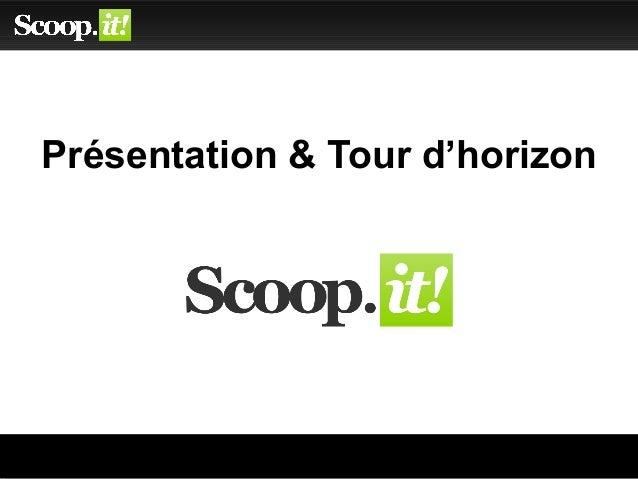 Présentation & Tour d'horizon