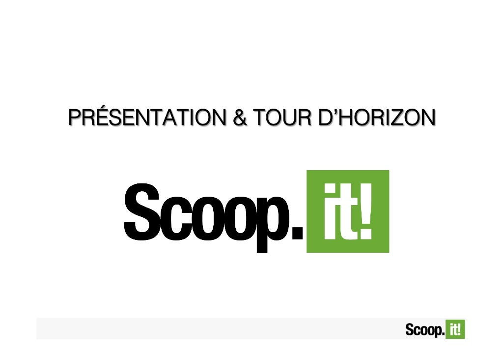 Presentation & Tour d'horizon scoop.it