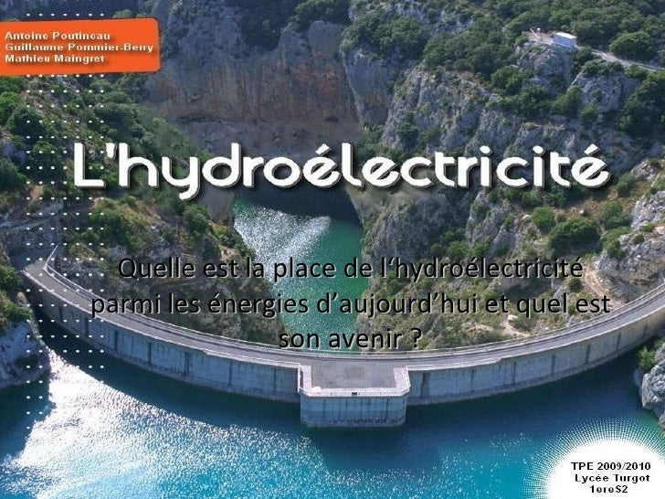 Quelle est la place de l'hydroélectricité parmi les énergies d'aujourd'hui et quel est son avenir ?