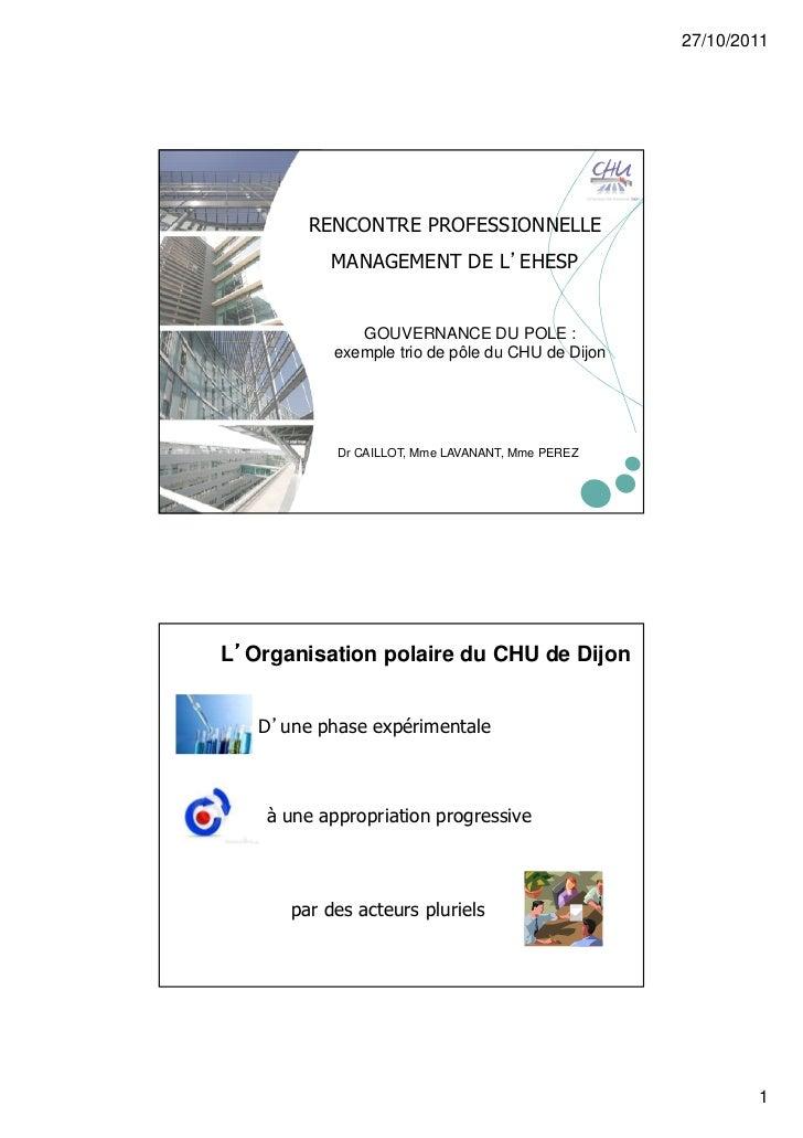 27/10/2011        RENCONTRE PROFESSIONNELLE           MANAGEMENT DE L'EHESP              GOUVERNANCE DU POLE :           e...