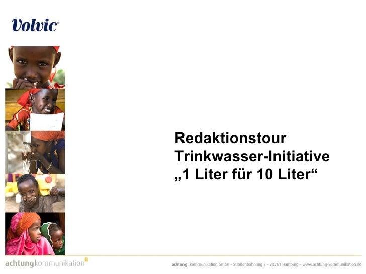 """Redaktionstour  Trinkwasser-Initiative """"1 Liter für 10 Liter"""""""