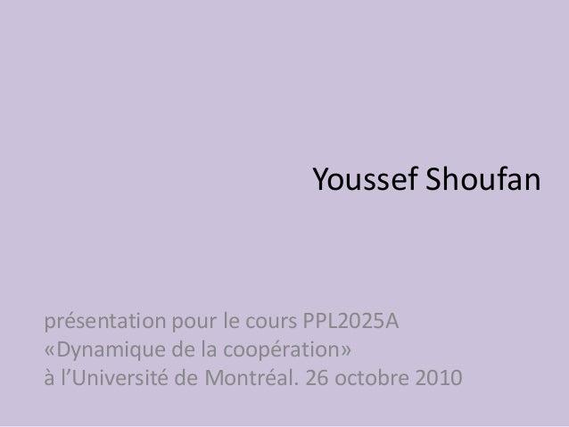 Youssef Shoufan présentation pour le cours PPL2025A «Dynamique de la coopération» à l'Université de Montréal. 26 octobre 2...