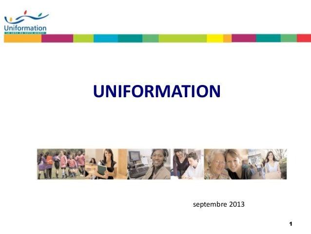 1 UNIFORMATION septembre 2013