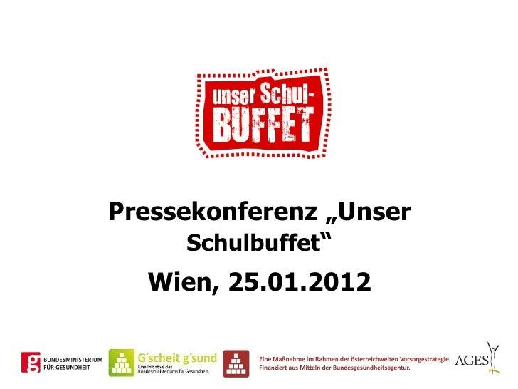 """Pressekonferenz """"Unser  Schulbuffet """" Wien, 25.01.2012"""