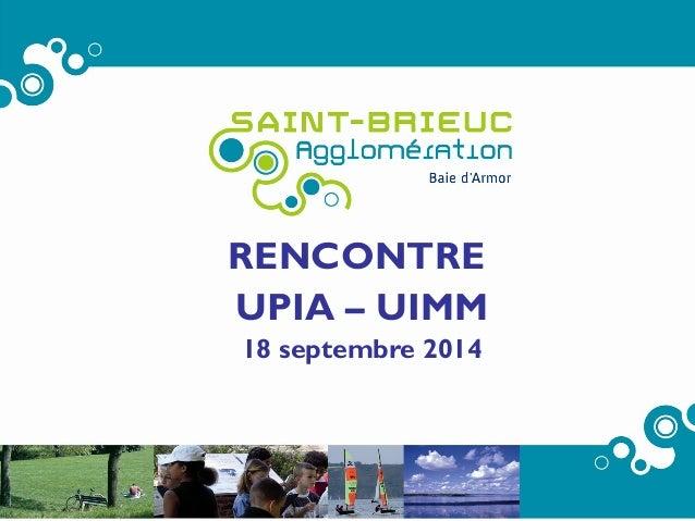 RENCONTRE UPIA – UIMM 18 septembre 2014