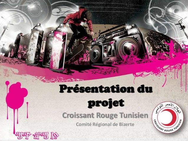Présentation du projet Croissant Rouge Tunisien Comité Régional de Bizerte