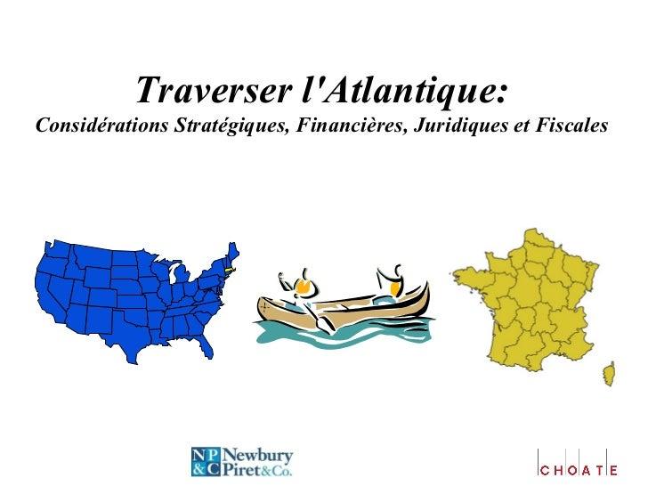 Traverser l'Atlantique: Considérations Stratégiques, Financières, Juridiques et Fiscales