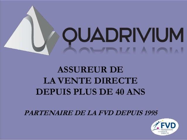 ASSUREUR DE LA VENTE DIRECTE DEPUIS PLUS DE 40 ANS PARTENAIRE DE LA FVD DEPUIS 1995