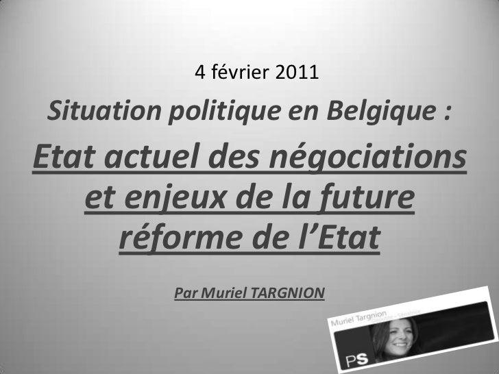 4 février 2011<br />Situation politique en Belgique :<br />Etat actuel des négociations et enjeux de la future réforme de ...