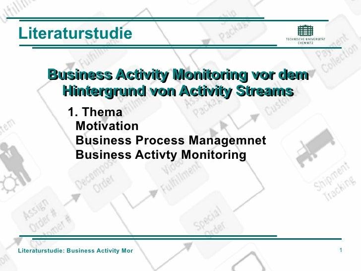 Literaturstudie Business Activity Monitoring vor dem Hintergrund von Activity Streams Business Activity Monitoring vor dem...
