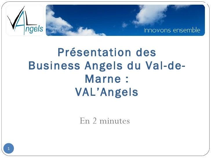 Présentation des Business Angels du Val-de-Marne : VAL'Angels En 2 minutes