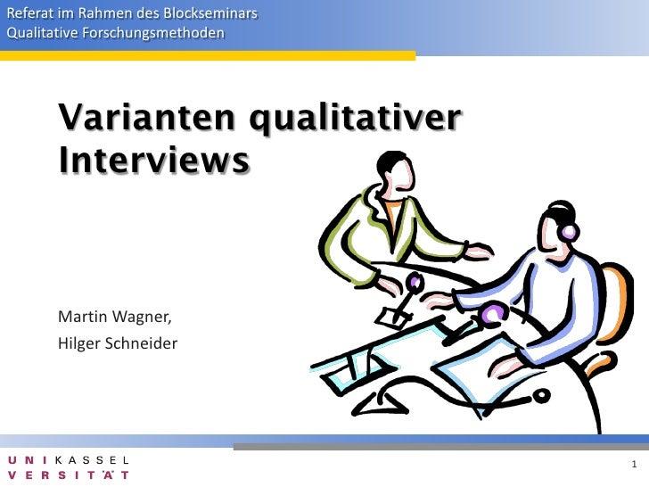 Referat im Rahmen des BlockseminarsQualitative Forschungsmethoden       Varianten qualitativer       Interviews       Mart...