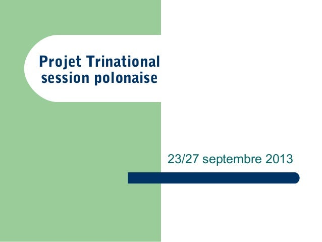 Projet Trinational session polonaise 23/27 septembre 2013