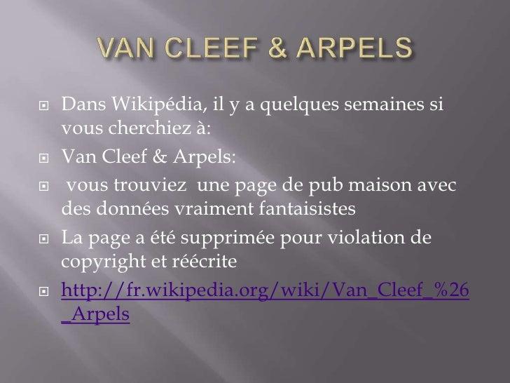 VAN CLEEF & ARPELS<br />Dans Wikipédia, il y a quelques semaines si vous cherchiez à:<br />Van Cleef & Arpels:<br /> vous ...