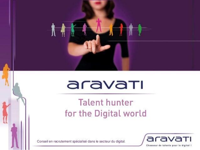 Conseil en recrutement spécialisé dans le secteur du digital.