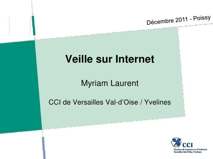 Veille sur Internet          Myriam LaurentCCI de Versailles Val-d'Oise / Yvelines