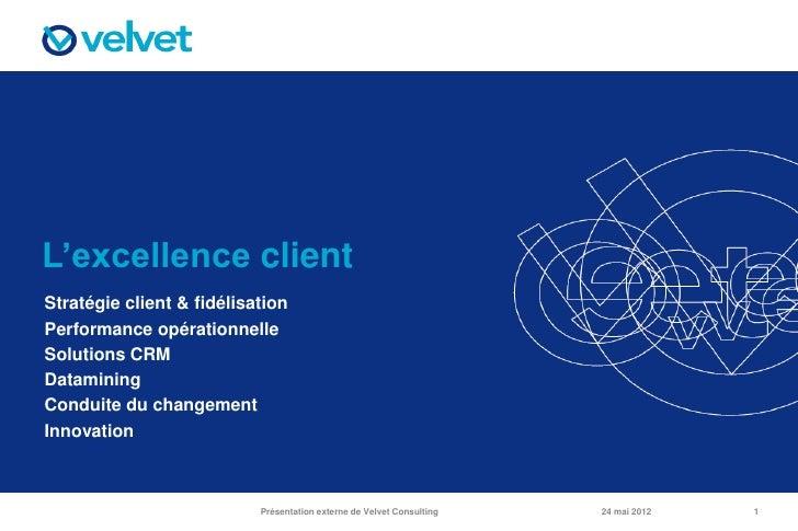 L'excellence clientStratégie client & fidélisationPerformance opérationnelleSolutions CRMDataminingConduite du changementI...