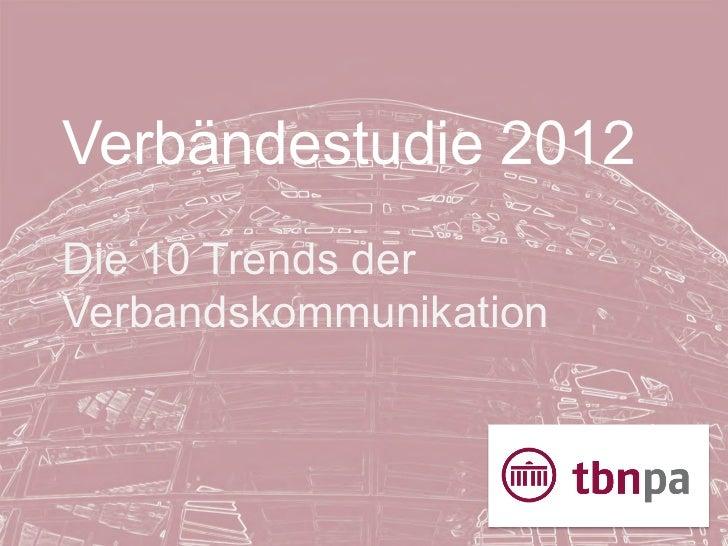 Verbändestudie 2012Die 10 Trends derVerbandskommunikation