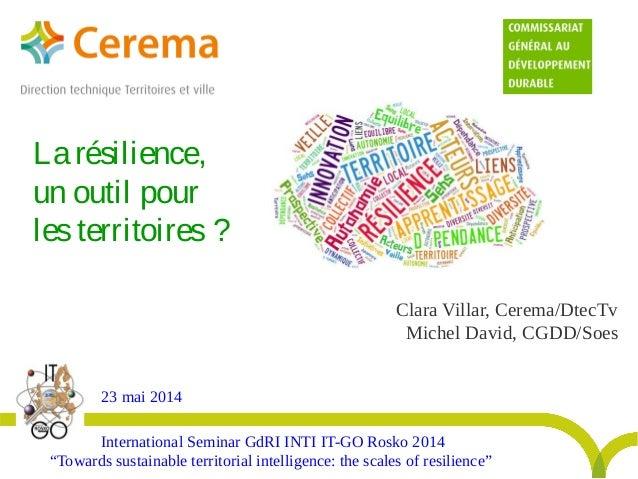 "Clara Villar, Cerema/DtecTv Michel David, CGDD/Soes International Seminar GdRI INTI IT-GO Rosko 2014 ""Towards sustainable ..."