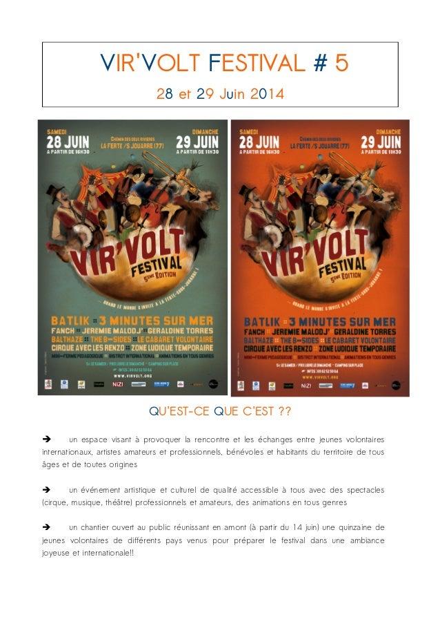 VIR'VOLT FESTIVAL # 5 28 et 29 Juin 2014 QU'EST-CE QUE C'EST ?? ➔ un espace visant à provoquer la rencontre et les échange...