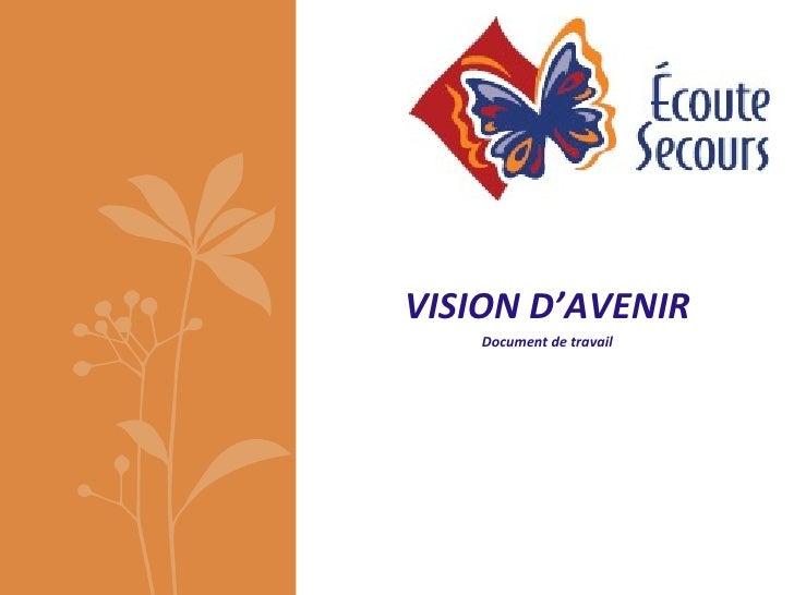 VISION D'AVENIR    Document de travail