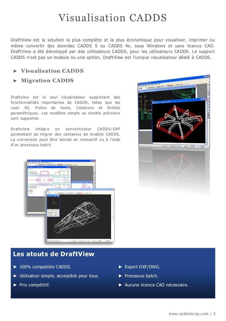 Visualisation CADDSDraftView est la solution la plus complète et la plus économique pour visualiser, imprimer oumême conve...