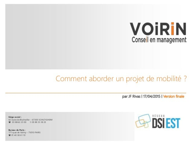 Comment aborder un projet de mobilité ? par JF Rivas | 17/04/2015 | Version finale Siège social : 42 route de Bischwiller ...