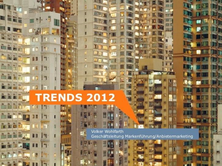 TRENDS 2012       Volker Wohlfarth        Geschäftsleitung Markenführung/Anbietermarketing