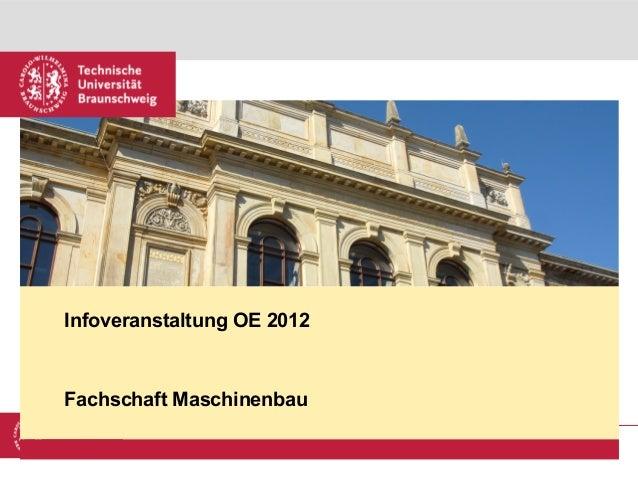09.07.13 | Fachschaft Maschinenbau | Infoveranstaltung OE 2012 | Seite 1 Platzhalter für Bild, Bild auf Titelfolie hinter ...